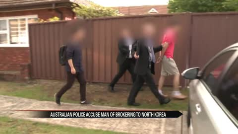 Australian police accuse man of acting as North Korean economic agent