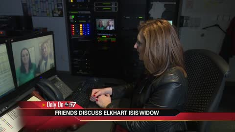 Friends of Elkhart woman widowed by ISIS fighter share thoughts