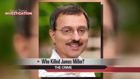 Real time investigation: Who killed James Miller, Part 1