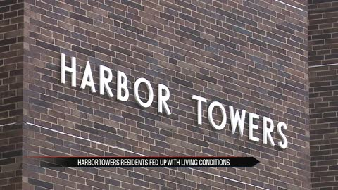 Harbor Towers residents tired of living conditions