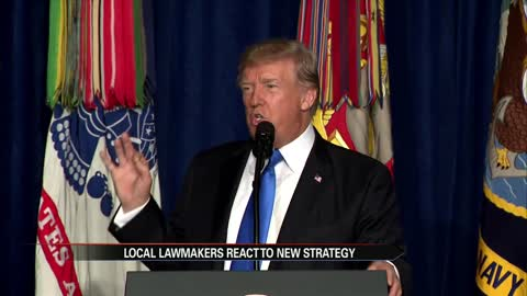 Local lawmakers react to President Trump's plan for Afghanistan