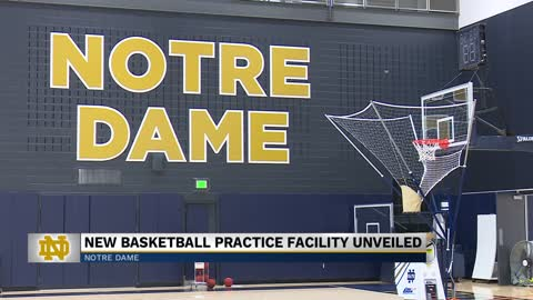 Notre Dame completes long-awaited basketball practice facility