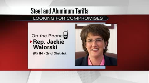 Rep. Walorski wants president to compromise on steel, aluminum tariffs