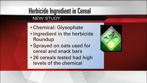 Report: weed killer found in popular cereals, other snacks