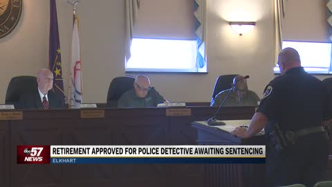 Retirement approved for Elkhart Police detective awaiting sentencing...