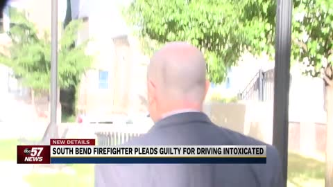 South Bend firefighter pleads guilty to OWI