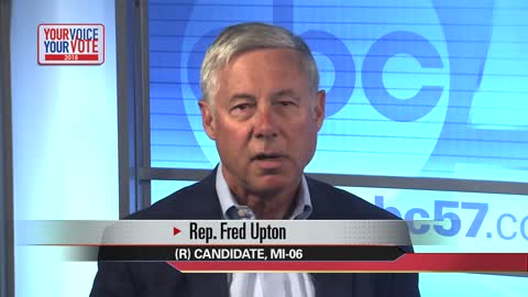 Your Voice, Your Vote: Fred Upton, 6th District candidate (4 minutes)