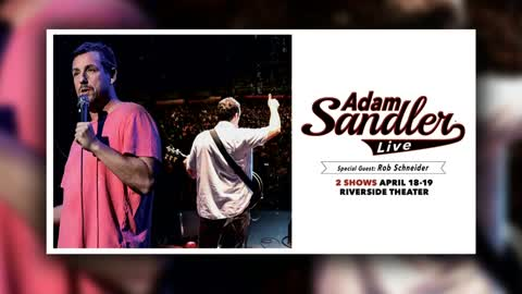 Adam Sandler to perform at The Riverside Theater
