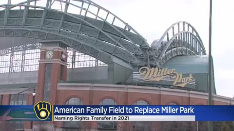 Miller Park to be renamed 'American Family Field' in 2021
