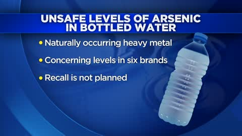Study: Unsafe levels of arsenic found in bottled water