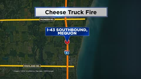 Semi carrying cheese goes up in flames on I-43 in Ozaukee County