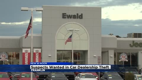 Suspects wanted in Franklin car dealership theft