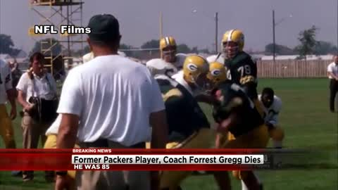 Former Packers great Forrest Gregg dies at 85
