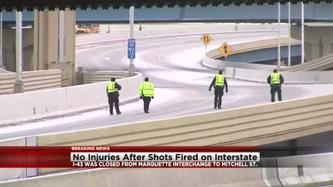 MCSO investigating report of shots fired on I-43 at Marquette Interchange