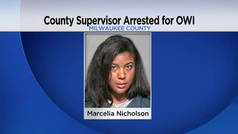 Milwaukee County Supervisor Marcelia Nicholson arrested for OWI