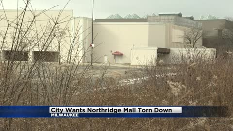 City of Milwaukee wants Northridge Mall torn down