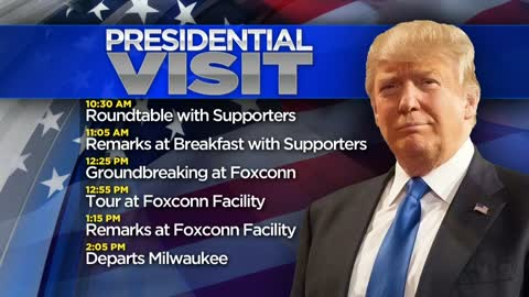 President Trump's schedule released ahead of Foxconn groundbreaking, final preparations underway