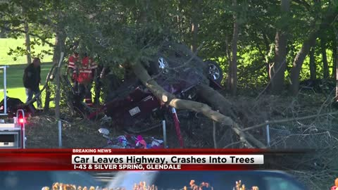 Car leaves highway, crashes into trees near I-43 and Silver Spring in Glendale