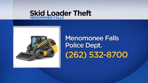 Skid steer stolen from Menomonee Falls construction site