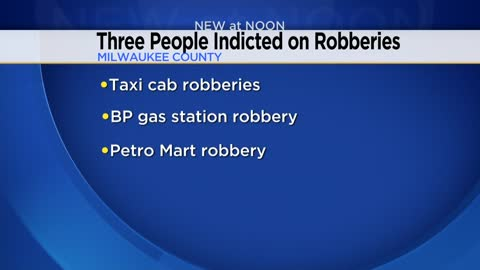 Three Milwaukee people indicted after multiple taxi cab and gas station robberies