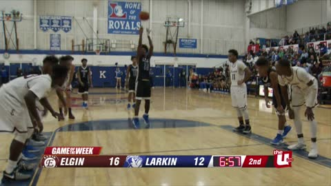 Game of the Week: Elgin vs. Larkin 12/21/18