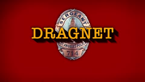 Dum da dum dum — Dragnet is coming!