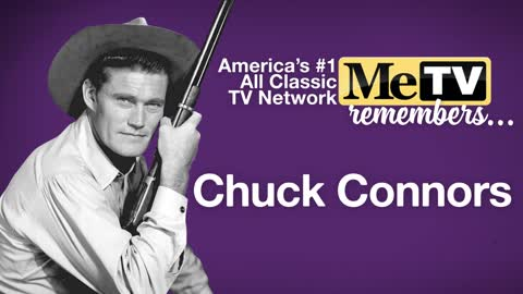 MeTV Remembers Chuck Connors