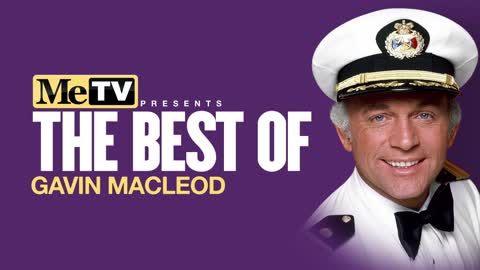 MeTV Presents the Best of Gavin MacLeod