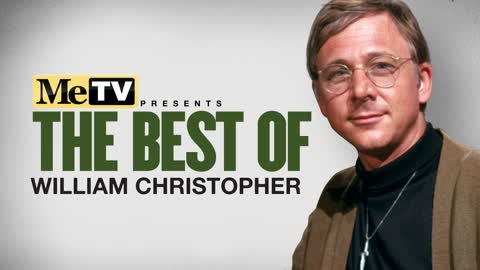 MeTV Presents The Best of William Christopher