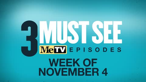 3 Must See Episodes | November 4-10