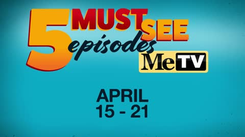 5 Must See Episodes: April 15 - 21