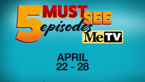 5 Must See Episodes: April 22 - 28