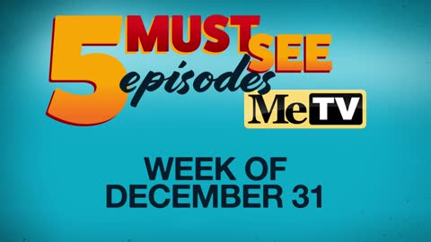 5 Must See Episodes: December 31 - January 6