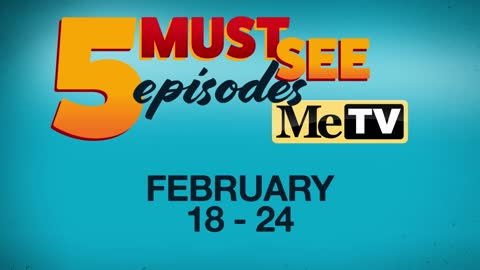 5 Must See Episodes: February 18 - 24