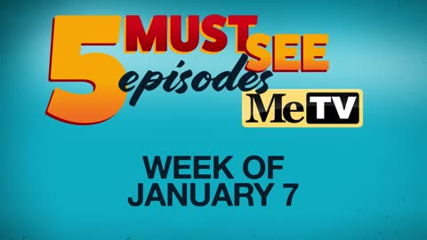 5 Must See Episodes: January 7 - 13