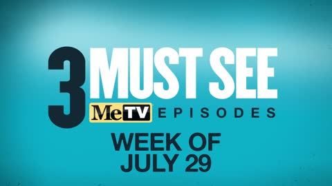 3 Must See Episodes | July 29 - August 4