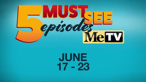 5 Must See Episodes | June 17-23