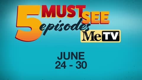 5 Must See Episodes | June 24 - 30