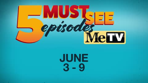 5 Must See Episodes | June 3-9