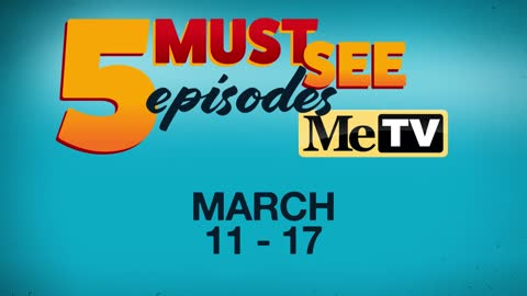 5 Must See Episodes: March 11 - 17