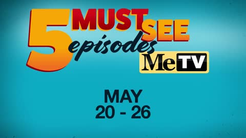 5 Must See Episodes | May 20 - 26