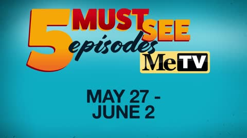 5 Must See Episodes | May 27 - June 2