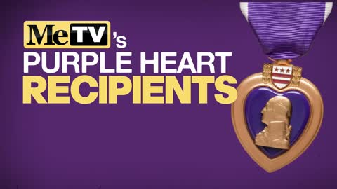 Let's celebrate some of MeTV's Purple Heart recipients