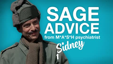 Sage Advice from M*A*S*H psychiatrist Sidney Freedman