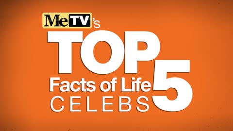 MeTV's Top 5 Celebrities on 'The Facts of Life'