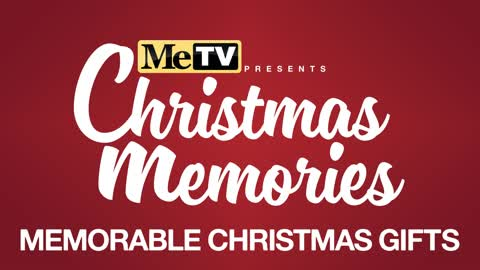 Christmas Memories | Memorable Christmas Gifts