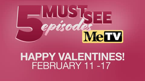5 Must See Episodes | Happy Valentine's