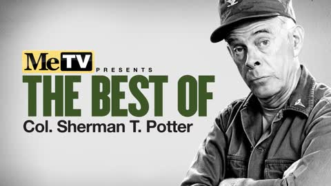 MeTV Presents The Best of Col. Sherman T. Potter
