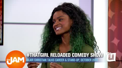 Blair Christian Talks New Comedy Show #ThatGirl Reloaded