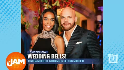 Bye Felicia: Tenitra Michelle Williams is getting married?